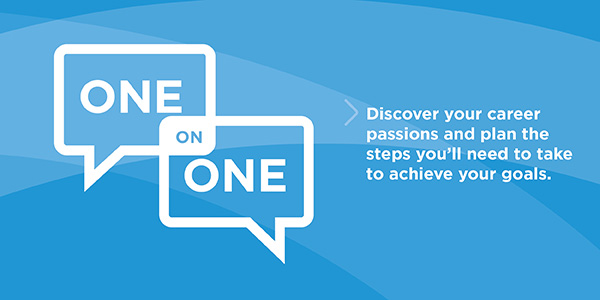 Discover your career passions and plan the steps you'll need to take to acheive your goals.